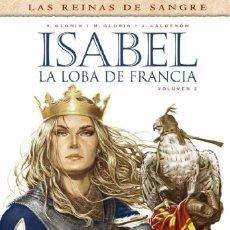 Cómics: ISABEL VOL 2 LA LOBA DE FRANCIA - LAS REINAS DE SANGRE - GLORIS, CALDERÓN - YERMO. Lote 56631435