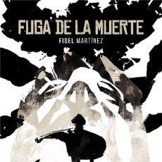 Cómics: CÓMICS. FUGA DE LA MUERTE - FIDEL MARTINEZ NADAL (CARTONÉ). Lote 101946410
