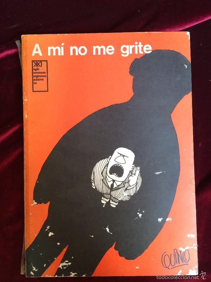 A Mi No Me Grite Quino 1973 Vendido En Venta Directa 57016908