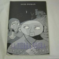 Cómics: LA TIERRA NEGRA. AUTOR LUIS DURÁN. EDICIONES DE PONENT 2002. NUEVO SIN USO. Lote 57092458