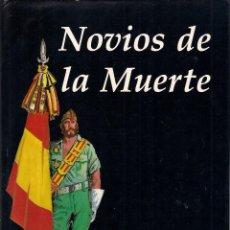 Cómics: NOVIOS DE LA MUERTE. HISTORIA DE LA LEGIÓN. MARIO BORRELL RODRIGO. GUIÓN: J. LLACUNA Y J. Mª POLLSL. Lote 57533371