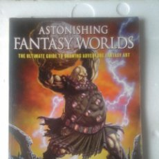 Cómics: -ASTONISHING FANTASY WORLDS -THE ULTIMATE GUIDE TO DRAWING ADVENTURE FANTASY ART-CHRISTOPHER HART-. Lote 57581025