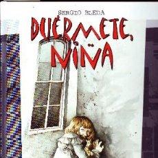 Cómics: DUERMETE NIÑA. BLEDA, SERGIO. COMIC-101. Lote 57735851