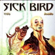Cómics: SICK BIRD. BOBILL; TRILLO. COMIC-119. Lote 57755124