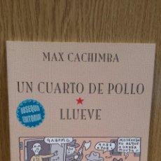 Cómics: UN CUARTO DE POLLO / LLUEVE. MAX CACHIMBA. ED / PONENT- COL SOLYSOMBRA - NUEVO.. Lote 58283906
