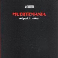 Cómics: MUERTEMANIA (ASTIBERRI, 2003). Lote 58379107