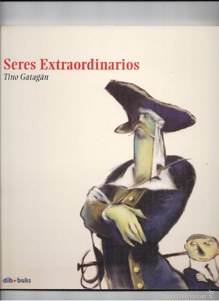 SERES EXTRAORDINARIOS -TINO GATAGÁN- ED.DIB BUKS 2006- NUEVO (Tebeos y Comics - Comics otras Editoriales Actuales)