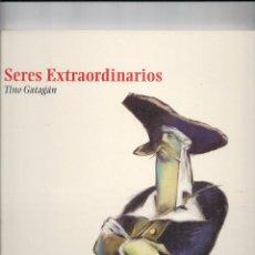 Cómics: SERES EXTRAORDINARIOS -TINO GATAGÁN- ED.DIB BUKS 2006- NUEVO. Lote 195339140