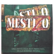 Cómics: STILO MESTIZO - UNA ANTOLOGIA MUY PERSONAL DE LA SEMANA NEGRA - GIJON - FOTOGRAFIA, COMICS - 2000. Lote 58922885
