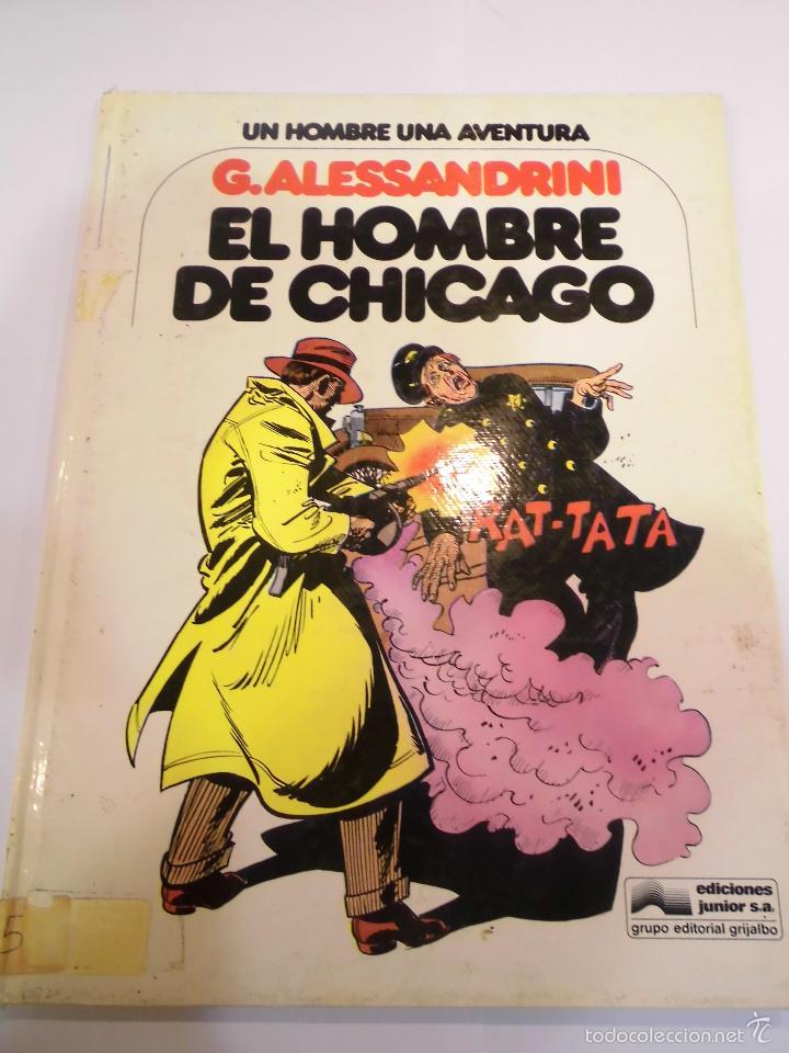 EL HOBRE DE CHICAGO - COL UN HOMBRE UNA AVENTURA - N 3 - TAPA DURA- G.ALESSANDRINI - ED JUNIOR 1979 (Tebeos y Comics Pendientes de Clasificar)