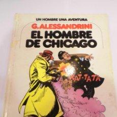 Cómics: EL HOBRE DE CHICAGO - COL UN HOMBRE UNA AVENTURA - N 3 - TAPA DURA- G.ALESSANDRINI - ED JUNIOR 1979. Lote 60369979