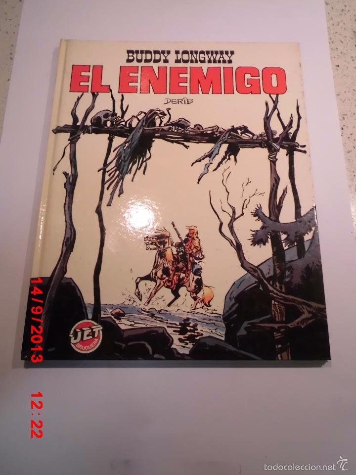 BUDDY LONGWAY - EL ENEMIGO- TAPA DURA- DERIB - JET BRUGUERA 1983 (Tebeos y Comics Pendientes de Clasificar)