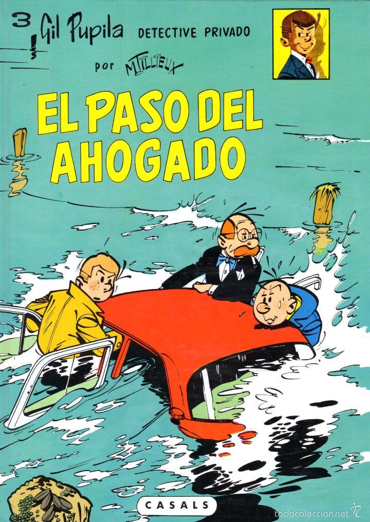EL PASO DEL AHOGADO -3 GIL PUPILA POR M. TILLIEUX -CASALS PRIMERA EDICIÓN 1987 (Tebeos y Comics - Comics otras Editoriales Actuales)