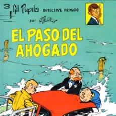Cómics: EL PASO DEL AHOGADO -3 GIL PUPILA POR M. TILLIEUX -CASALS PRIMERA EDICIÓN 1987. Lote 61043039