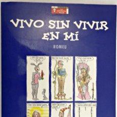 Cómics: VIVO SIN VIVIR EN MI. ROMEU. EL PAIS AGUILAR. Lote 61923016