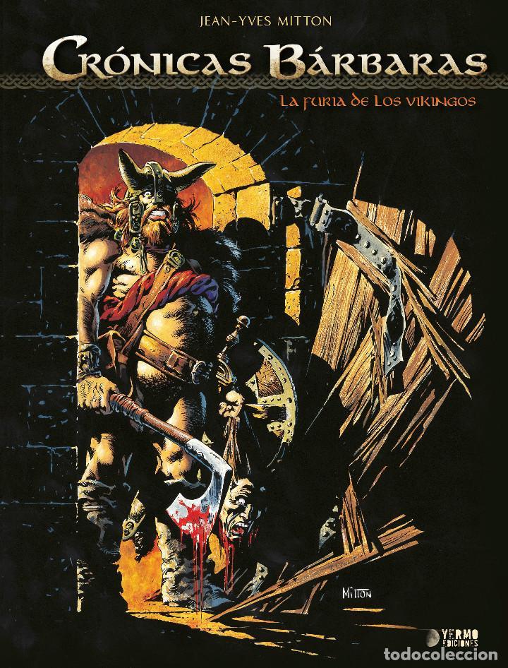 CÓMICS. CRONICAS BARBARAS 01. LA FURIA DE LOS VIKINGOS - JEAN-YVES MITTON (CARTONÉ) (Tebeos y Comics - Comics otras Editoriales Actuales)