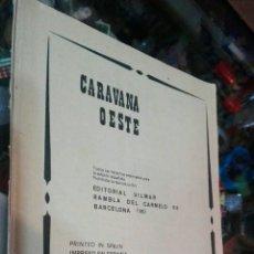 Cómics: CARAVANA OESTE. Lote 64930593