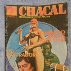 Cómics: COMIC PARA ADULTOS - CHACAL - REVISTA GRÁFICA PARA ADULTOS - Nº 27. Lote 65764846