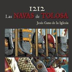 Cómics: CÓMICS. 1212. LAS NAVAS DE TOLOSA - JESÚS CANO DE LA IGLESIA (CARTONÉ). Lote 277456013