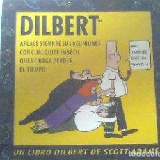 Cómics: DILBERT - APLACE SIEMPRE SUS REUNIONES CON CUALQUIER IMBÉCIL QUE LE HAGA PERDER TIEMPO. Lote 68713005