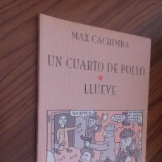 Cómics: UN CUARTO DE POLLO. LLUEVE. MAX CACHIMBA. EDICIONS DEL PONENT. RÚSTICA. BUEN ESTADO. . Lote 68732053