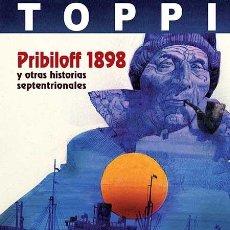 Cómics: PRIBILOFF 1898 Y OTRAS HISTORIAS SEPTENTRIONALES SERGIO TOPPI. Lote 68864137