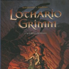 Cómics: LOTHARIO GRIMM VOLUMEN 2: EL VORTICE DE FUEGO. Lote 69532459