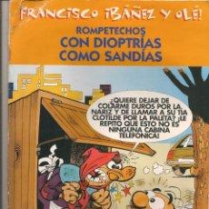 Cómics: FRANCISCO IBAÑEZ Y OLÉ!. ROMPETECHOS. CON DIOPTRÍAS COMO SANDÍAS. EDICIONES B. 2001 (C/A40). Lote 70079289