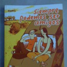 Comics: SIEMPRE PODEMOS SER AMIGOS - POSIBLE ENVÍO GRATIS - BANG EDICIONES - MAWIL. Lote 70175145
