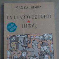 Cómics: UN CUARTO DE POLLO & LLUEVE - POSIBLE ENVÍO GRATIS - EDICIONS DE PONENT - MAX CACHIMBA. Lote 70175753