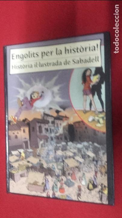 ENGOLITS PER LA HISTORIA - HISTORIA ILUSTRADA DE SABADELL - J-M- BEROY - CARTONE - EN CATALAN (Tebeos y Comics - Comics otras Editoriales Actuales)