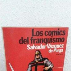 Cómics: LOS COMICS DEL FRANQUISMO, SALVADOR VÁZQUEZ DE PARGA, PLANETA.NUEVO 1 ERA EDICION. Lote 73455983