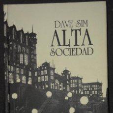 Cómics: DAVE SIM - ALTA SOCIEDAD - EDITORIAL PONENT MON TAPA DURA. Lote 73487539