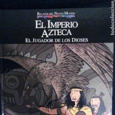 Cómics: RELATOS DEL NUEVO MUNDO 07 EL IMPERIO AZTECA. Lote 75550743