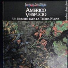 Cómics: RELATOS DEL NUEVO MUNDO 09 AMÉRICO VESPUCIO. Lote 75551487