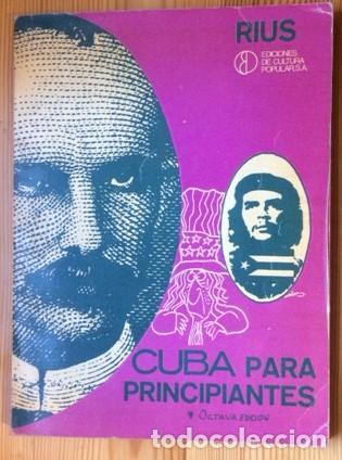 CUBA PARA PRINCIPIANTES.RIUS.EDICIONES DE CULTURA POPULAR.IMPRESO EN MEXICO.1966 (Tebeos y Comics Pendientes de Clasificar)