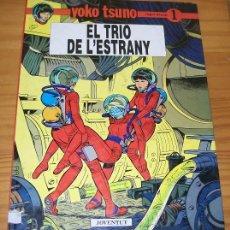 Cómics: YOKO TSUNO 1 EL TRIO DE L'ESTRANY, ROGER LELOUP. JOVENTUT 1990. COMIC CATALA TAPA DURA.. Lote 76765419