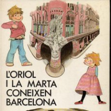 Cómics: L'ORIOL I LA MARTA CONEIXEN BARCELONA (MEDITERRÁNEO, 1982) EN CATALÁN. Lote 80346389