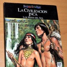 Cómics: TAPA DURA: LA CIVILIZACIÓN INCA - LOS HIJOS DEL SOL - DE NIETO / JOSÉ ORTIZ - PLANETA-AGOSTINI 1992. Lote 80439957