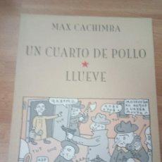 Cómics: MAX CACHIMBA - UN CUARTO DE POLLO LLUEVE. Lote 84586684