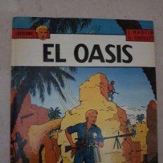 Cómics: EL OASIS - LEFRANC - EDITORIAL GRIJALBO - MARTIN - CHAILLET. Lote 89045004