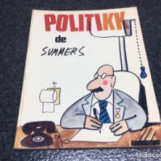 Cómics: POLITIKK / AUTOR : MANUEL SUMMERS - HUMOR - SEDMAY - 1975. Lote 10143478