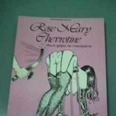 Cómics: ROSE MARY CHEVROTINE. ALBUM GRÁFICO DE MASOQUISMO.. Lote 91704205