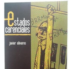 Cómics: JAVIER OLIVARES - ESTADOS CARENCIALES. Lote 94372302