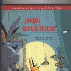 Cómics: AQUI ESTA RITA: AVENTURAS Y DESVENTURAS DE RITA PIÑON. Lote 96152138