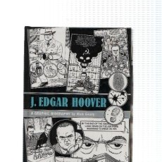 Cómics: J.EDGAR HOOVER, A GRAPHIC BIOGRAPHY BY: RICK GEARY (HILL AND WANG 2008). Lote 96167398