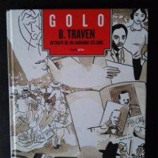 Cómics: B. TRAVEN: RETRATO DE UN CÉLEBRE ANÓMINO - GOLO - SEXO PIXO - CARTONÉ. Lote 96671083