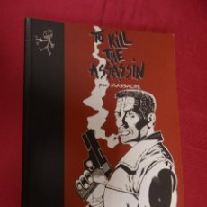 Cómics: TO KILL THE ASSASSIN. POR MASSACRE DIB BUKS. Lote 98508899
