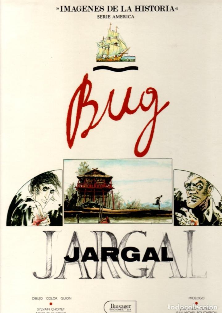 BUG JARGAL. IMAGENES DE LA HISTORIA. SERIE AMERICA. SYLVAIN CHOMET. NICOLAS DE CRECY. AÑO 1989. (Tebeos y Comics - Comics otras Editoriales Actuales)