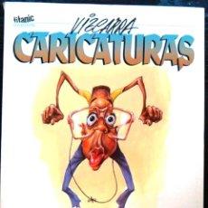 Cómics: CARICATURAS, JOAN VIZCARRA. TITANIC COLECCIÓN, Nº 7. LIBRO CON ILUSTRACIONES DE FAMOSOS A COLOR.. Lote 95041134